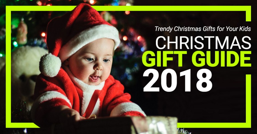 Trendy Christmas Gifts for Your Kids: Christmas Gift Guide 2018