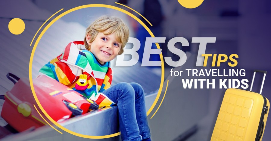 Best Tips for Travelling with Kids