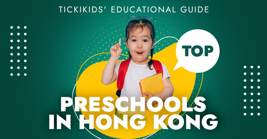 TickiKids' Educational Guide 2019: Top preschools in Hong Kong