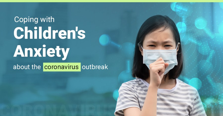 Coping with Children's Anxiety about the Coronavirus Outbreak