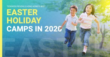 TickiKids reveals Hong Kong's Best Easter Holiday Camps in 2020