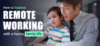 How to Balance Remote Working with a Hectic Family Life