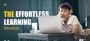 The Effortless Learning Mindset