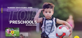 TickiKids' Educational Guide: Top preschools in Hong Kong